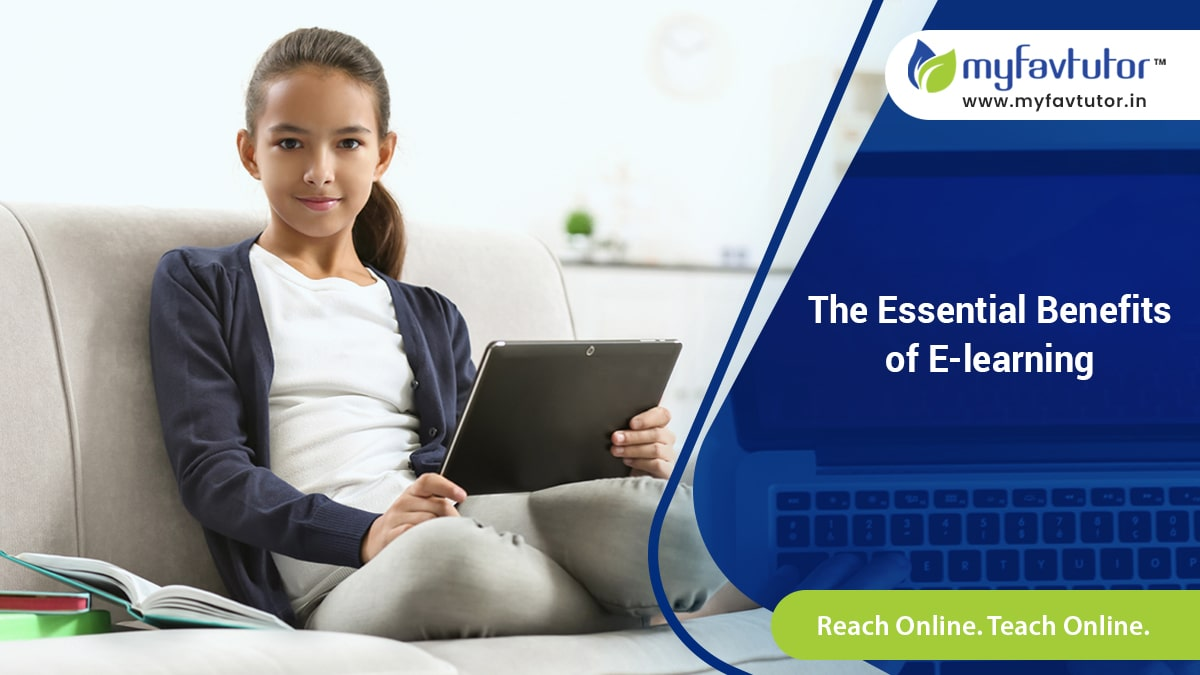 The Essential Benefits of E-learning