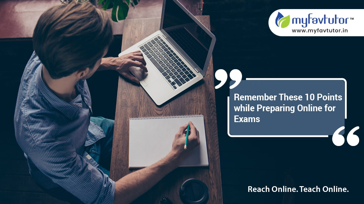 Remember These 10 Points while Preparing Online for Exams