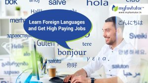 Learn Foreign Languages with MyFavTutor and Grow Your Career Prospects