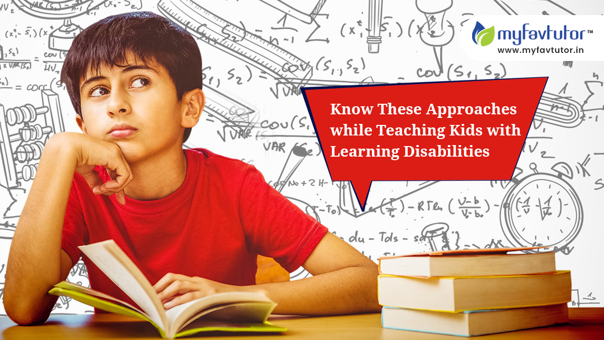 Know these Approaches while Teaching Kids with Learning Disabilities