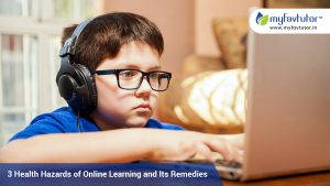 3 Health Hazards of Online Learning and Its Remedies