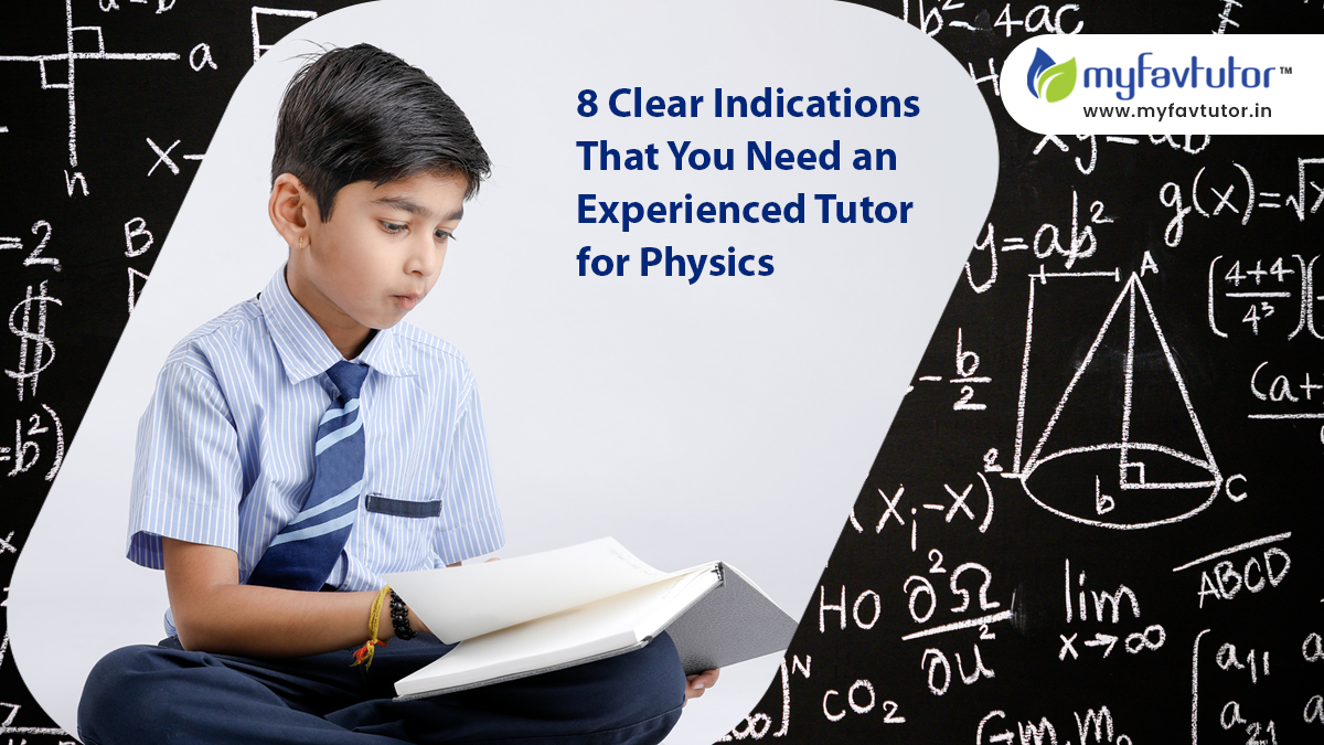 8 Clear Indications That You Need an Experienced Tutor for Physics
