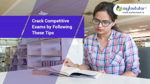 Crack Competitive Exams by Following These Tips