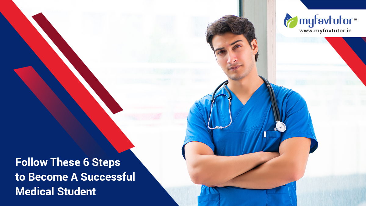 Follow These 6 Steps to Become A Successful Medical Student