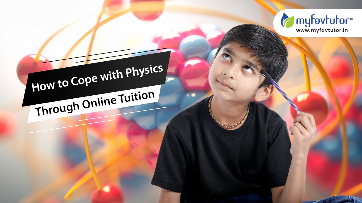 How to Cope with Physics Through Online Tuition