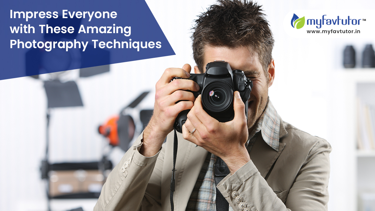 Impress Everyone with These Amazing Photography Techniques