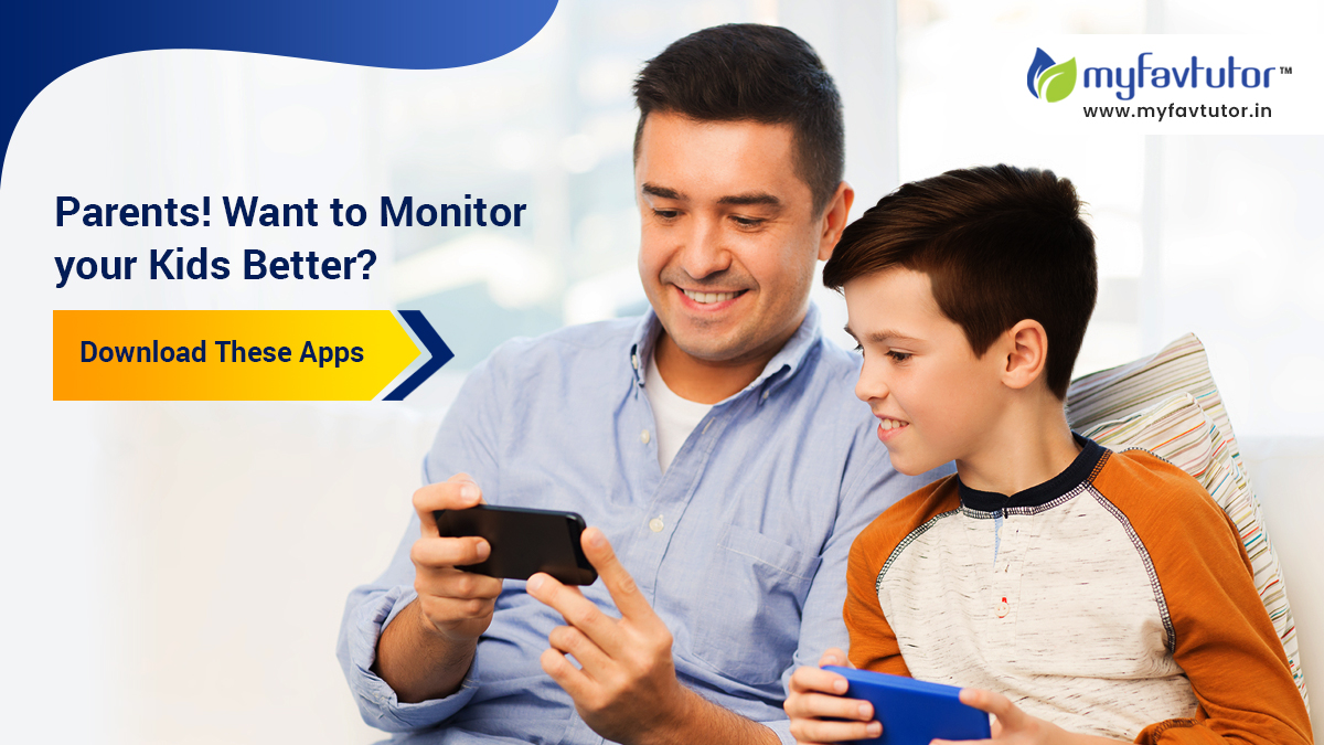 Parents! Want to Monitor Your Kids Better Download These Apps