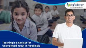 Teaching is a Saviour for Unemployed Youth in Rural India