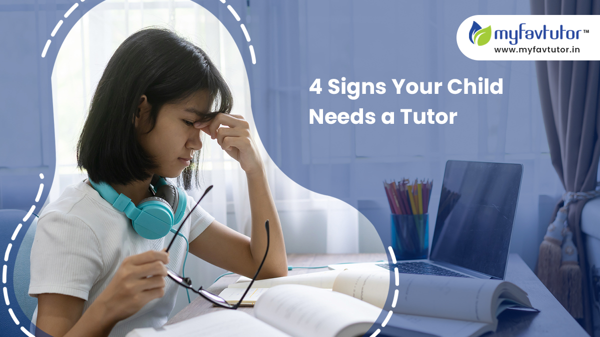 4 Signs Your Child Needs A Tutor