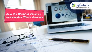 Join the World of Finance by Learning These Courses