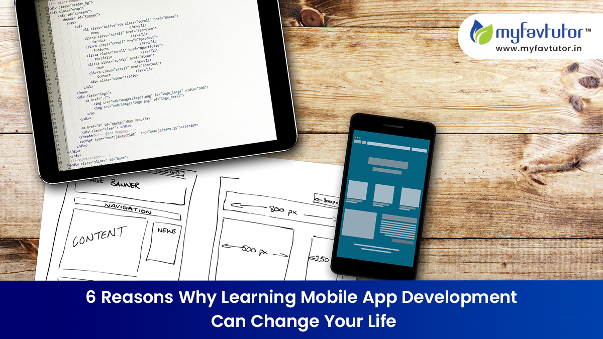 6 Reasons Why Learning Mobile App Development Can Change Your Life