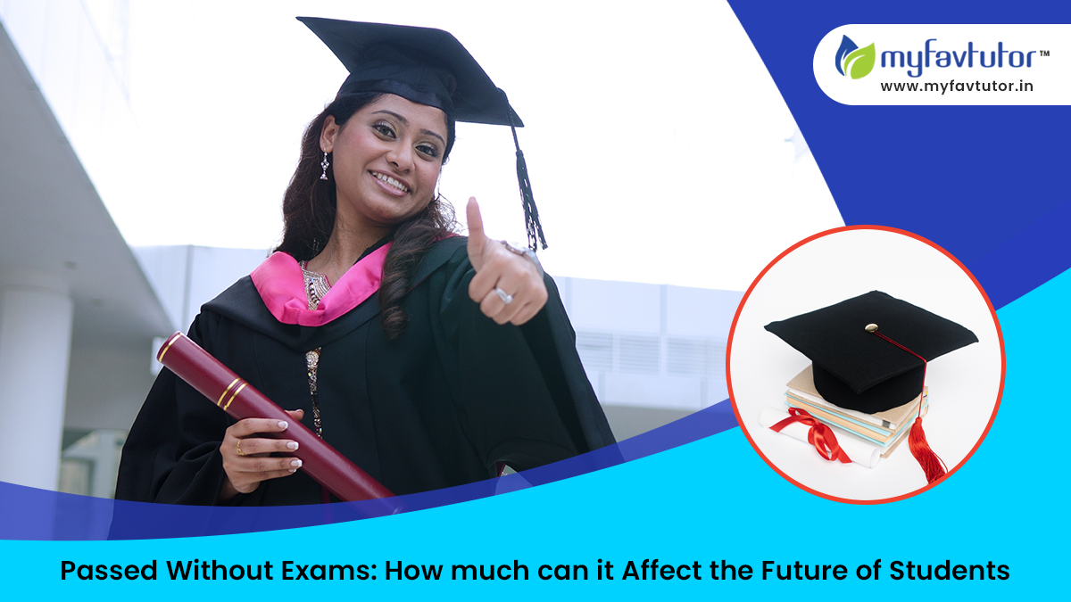 Passed Without Exams How Much Can It Affect The Future of Students