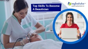 Top Skills to Become a Beautician