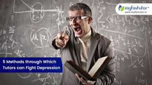 5 Methods Through Which Teachers Can Fight Depression