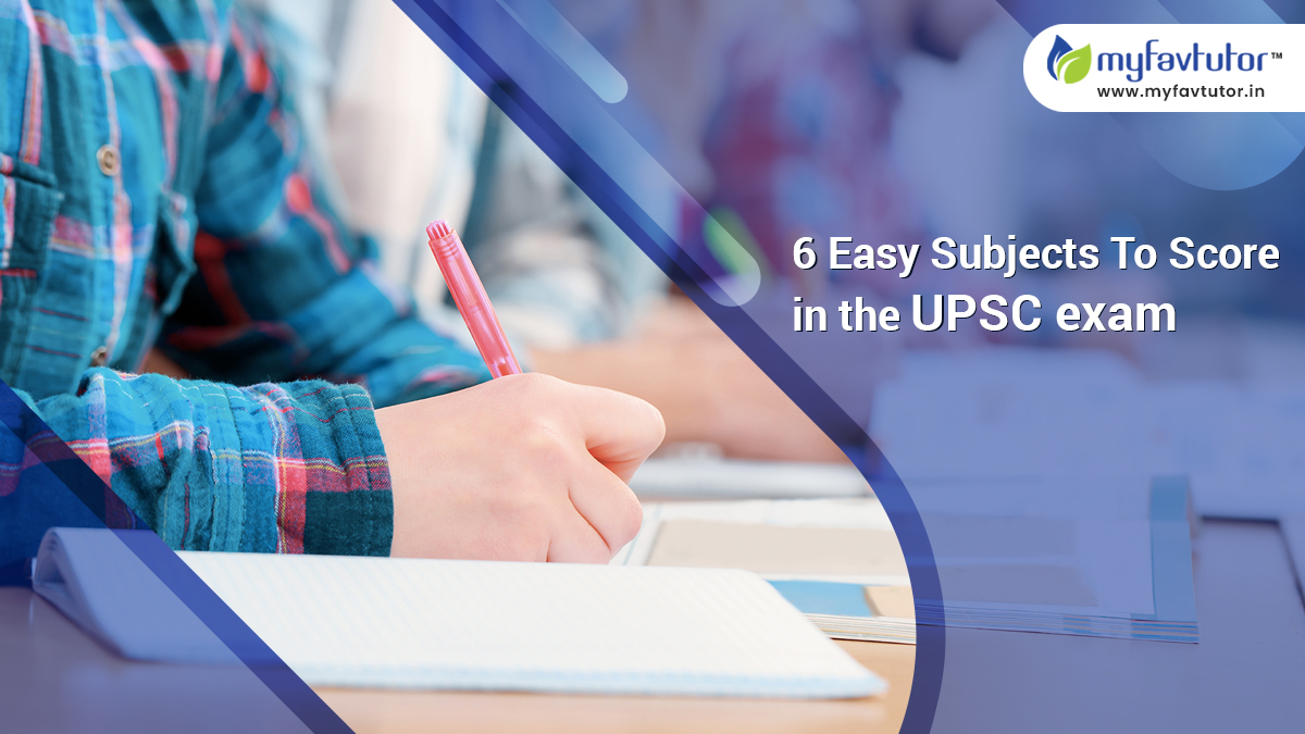 6 Easy Subjects to Score in The UPSC Exam