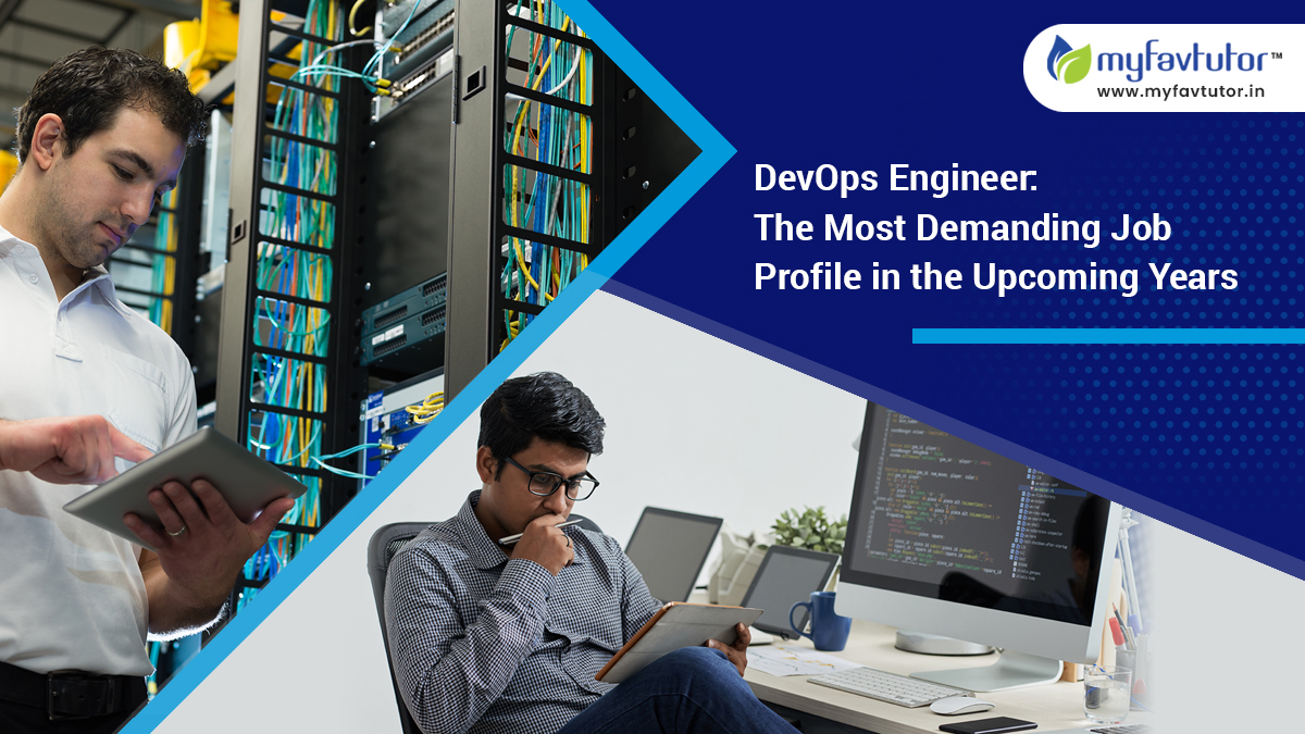 DevOps Engineer: The Most Demanding Job Profile in The Upcoming Years
