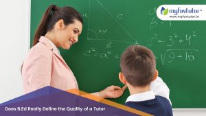 Does B.Ed Really Define The Quality of a Tutor
