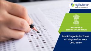 Don't Forget to Do These 4 Things Before Your UPSC Exam