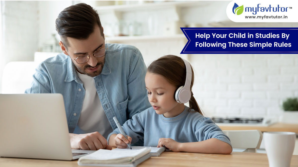 Help Your Child in Studies by Following These Simple Rules