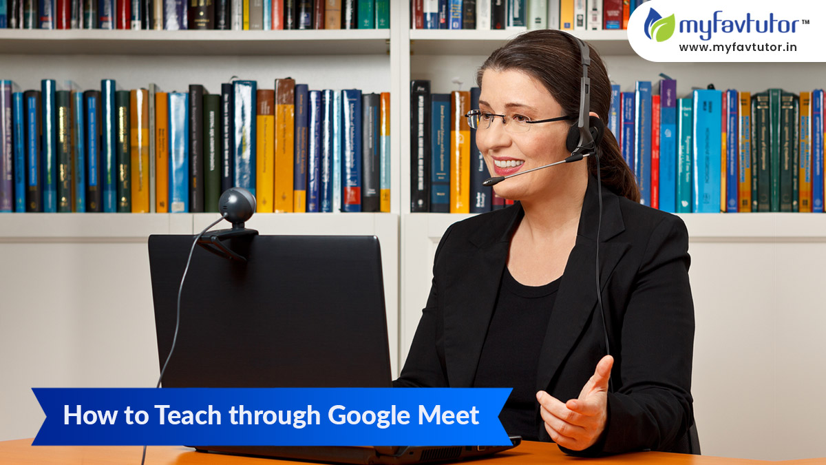 How to Teach Through Google Meet