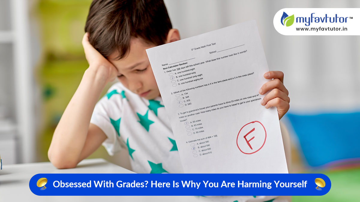 Obsessed with Grades Here Is Why You Are Harming Yourself