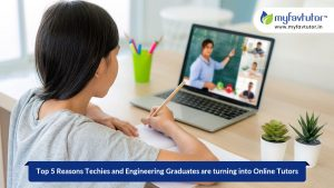 Top 5 Reasons Techies and Engineering Graduates Are Turning into Online Tutors