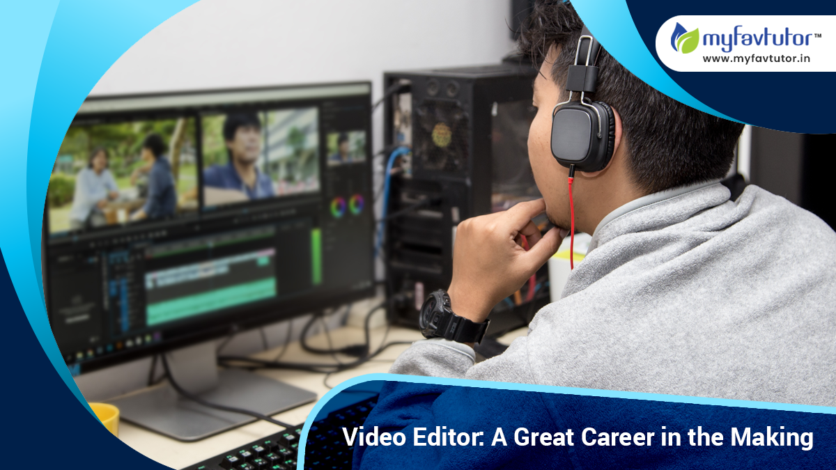 Video Editor A Great career in the making