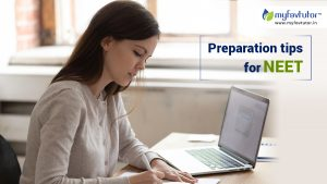 Preparation Tips For NEET- How To Ace The Test
