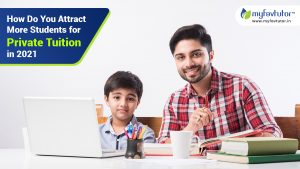 How Do You Attract More Students for Private Tuition in 2021
