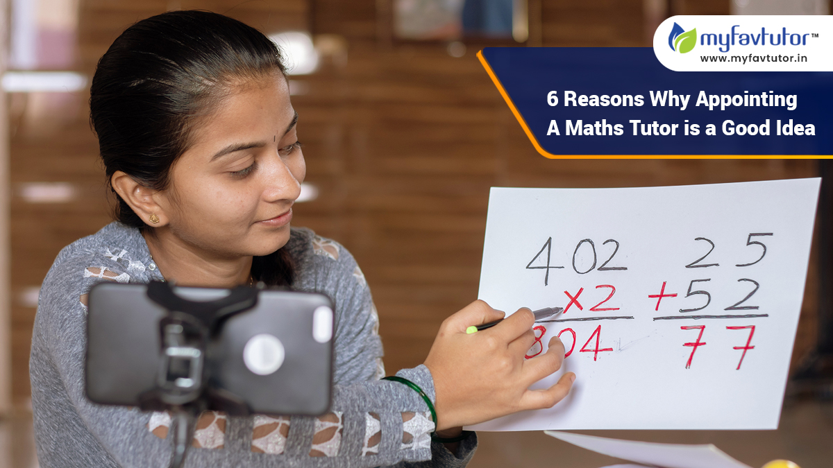 6 Reasons Why Appointing A Maths Tutor is a Good Idea